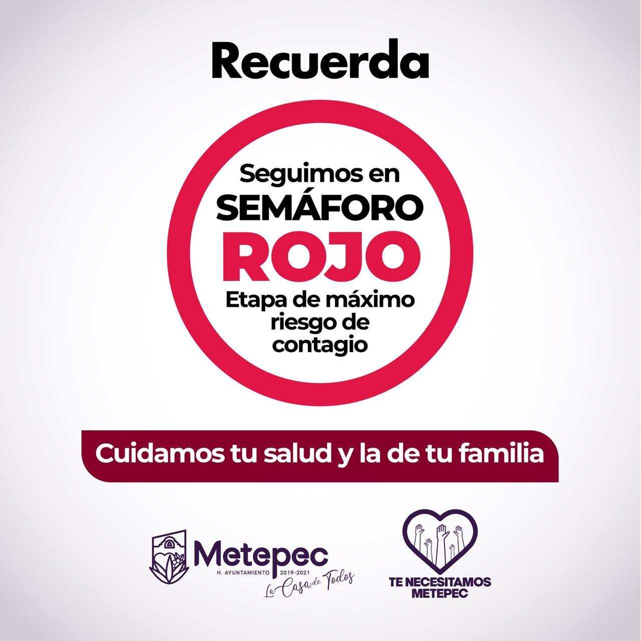 Metepec continuará aplicando medidas de prevención ante el anuncio de continuidad de semáforo rojo en la entidad