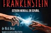 """""""FRANKENSTEIN"""" tendrá su estreno mundial en español en Metepec. 10 únicas funciones."""