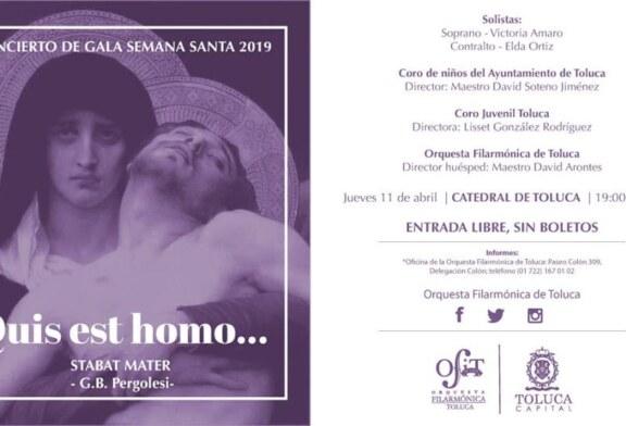Invita Tolucaal Concierto de Gala Semana Santa 2019Quis est homo…
